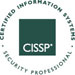 Certified in Information Systems Security (CISSP)